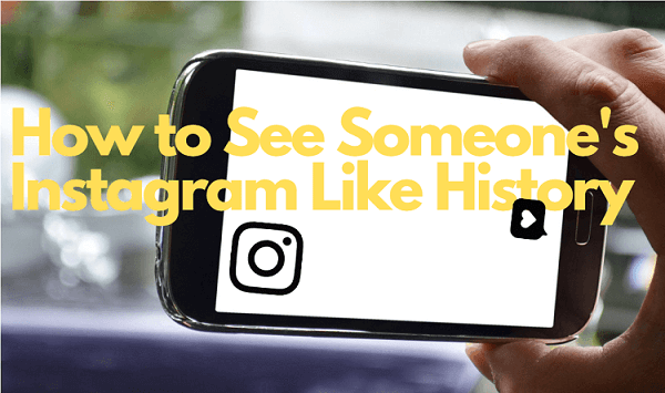 how to see someone's Instagram like history